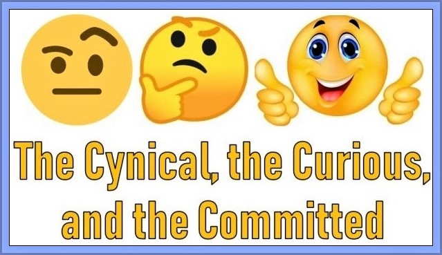 THE CYNICAL, THE CURIOUS, AND THE COMMITTED