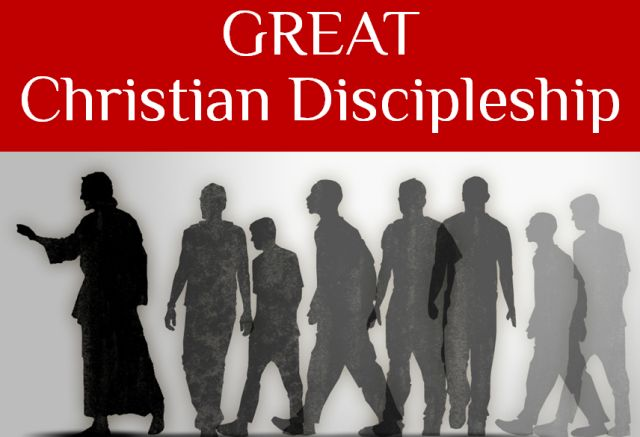 GREAT CHRISTIAN DISCIPLESHIP