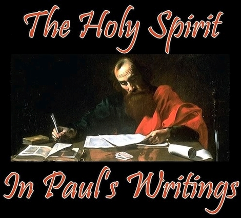 THE HOLY SPIRIT IN PAUL'S WRITINGS