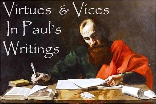 VIRTUES AND VICES IN PAUL'S WRITINGS