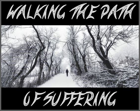 WALKING THE PATH OF SUFFERING