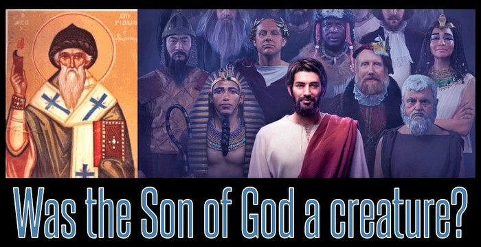 WAS THE SON OF GOD A CREATURE?